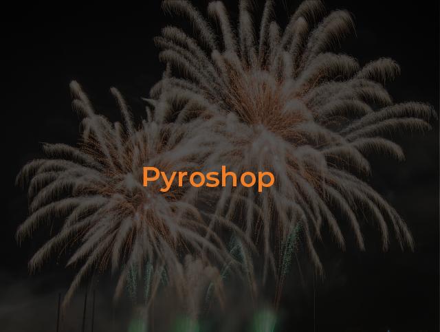 Pyroshop